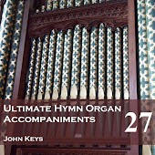 Ultimate Hymn Organ Accompaniments, Vol. 27