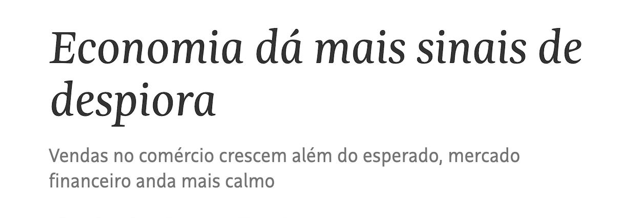"""Print de manchete da Folha de São Paulo: """"Economia dá mais sinais de despiora. Vendas no comércio crescem além do esperado, mercado financeiro anda mais calmo."""""""