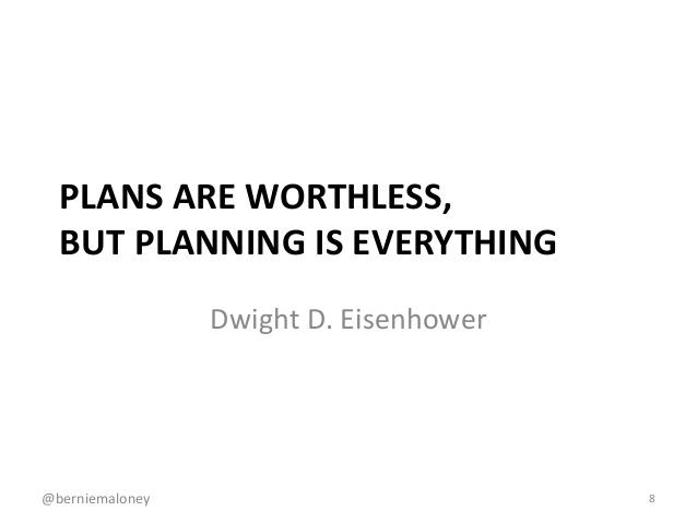 Image result for plans are worthless but planning is everything