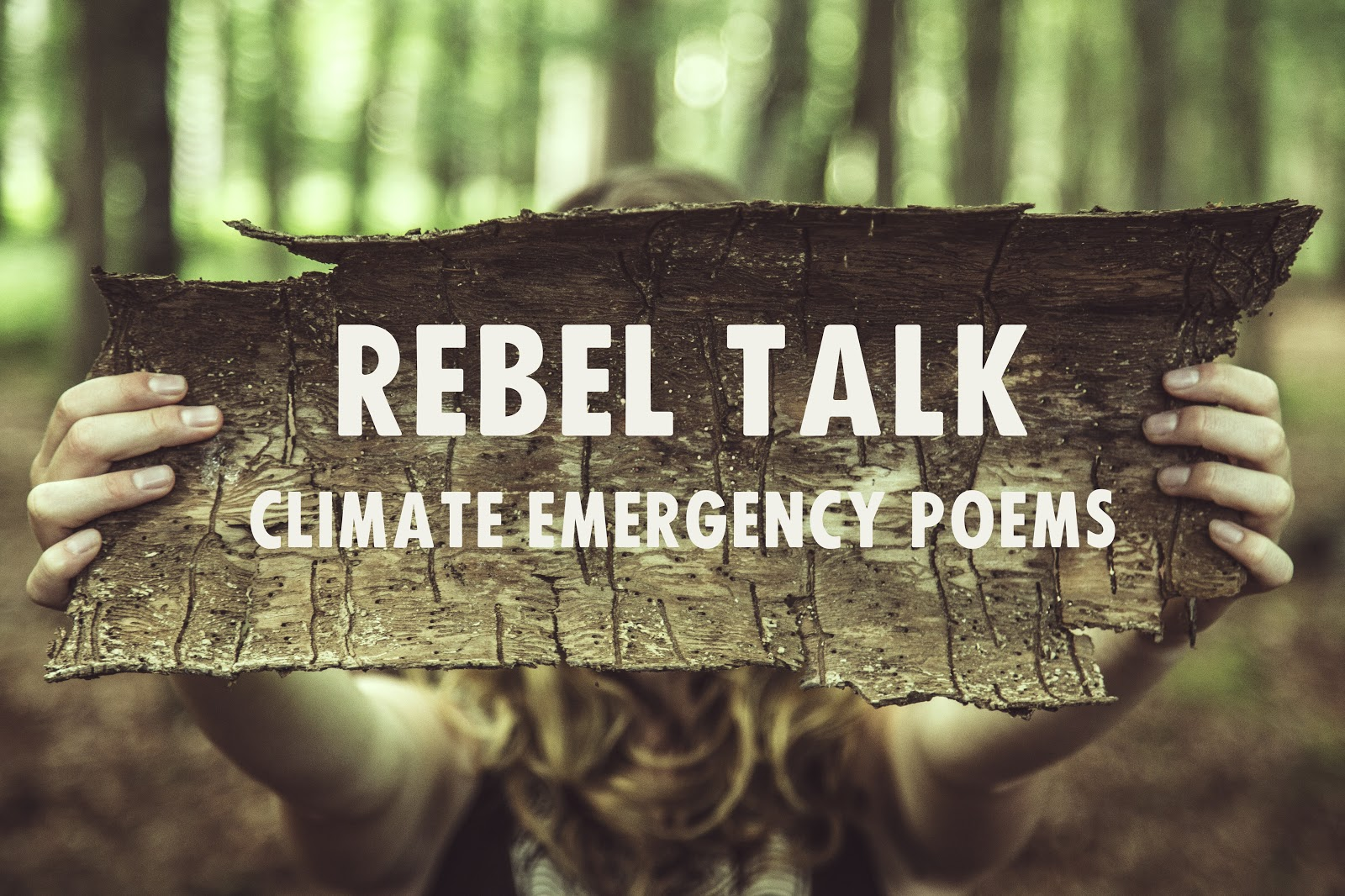 Rebel Talk: Climate Emergency Poems