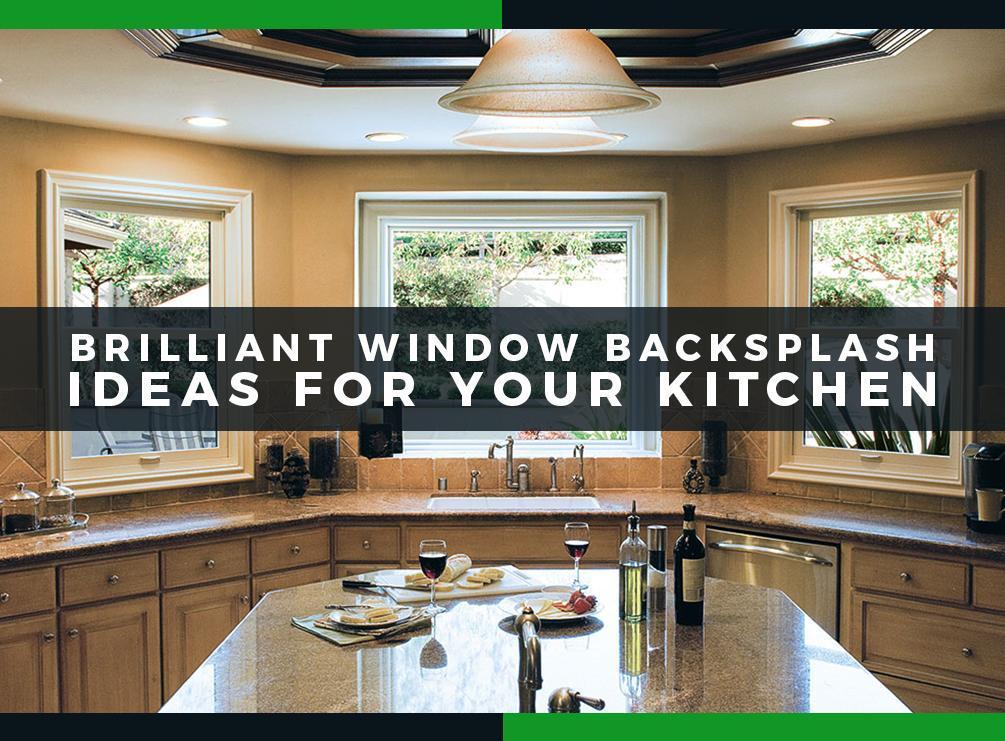 Window Backsplash & Brilliant Window Backsplash Ideas For Your Kitchen