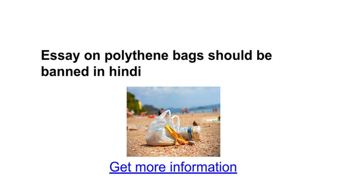 polythene bags should be banned Polythene waste disposal historical and scientific background in some cases the use of polythene bags should be banned especially where they have been mismanaged.