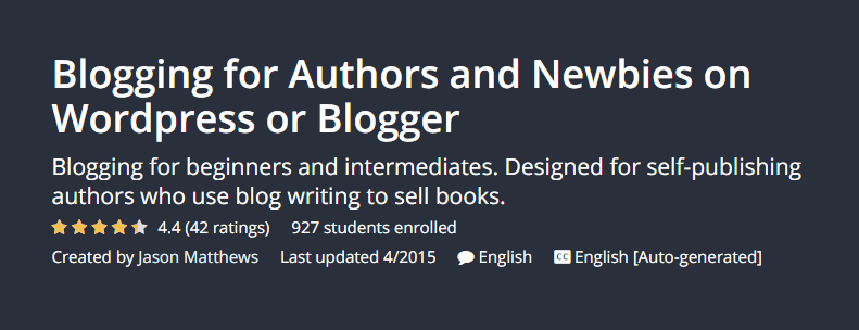 Blogging for Authors and Newbies on WordPress or Blogger by Jason Matthews