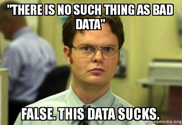 No thing as bad data