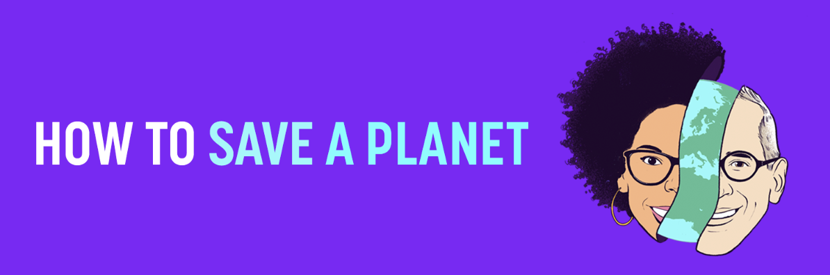 Title of show with illustration of hosts Dr. Ayana Elizabeth Johnson and Alex Blumberg separated by a sliver of planet Earth.