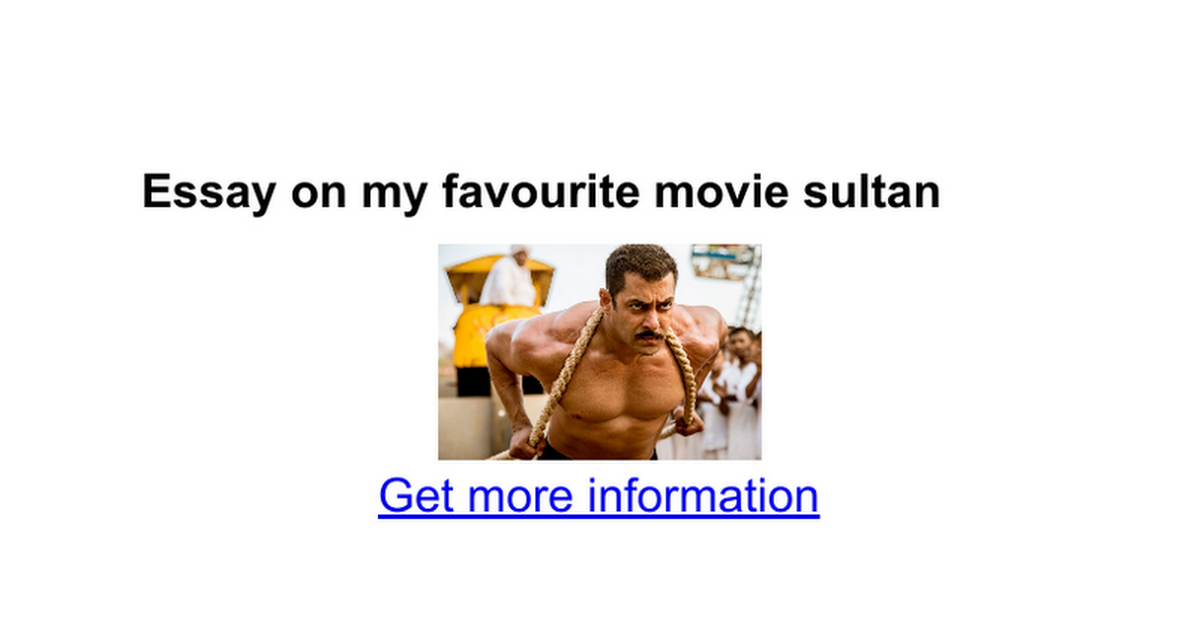 essay on my favourite movie sultan google docs