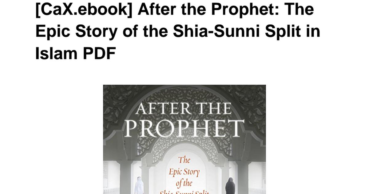 CaX ebook] After Prophet Story Shia Sunni Split Free Download pdf