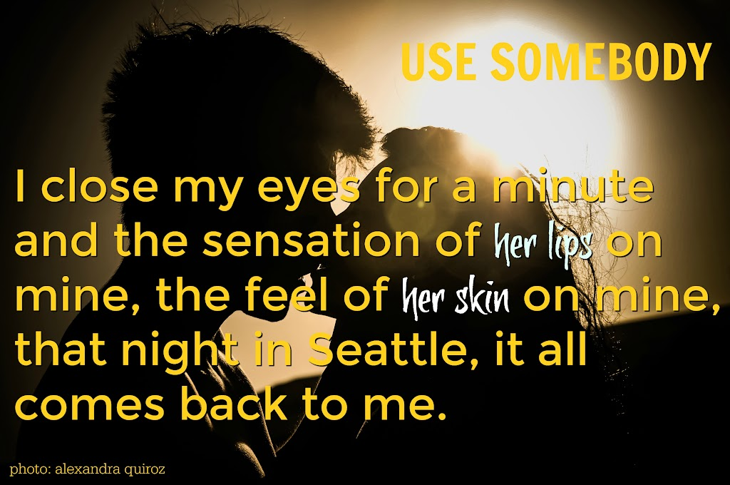 use somebody pic quote 4.jpg