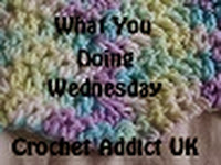 Crochet Addict UK What You Doing Wednesday