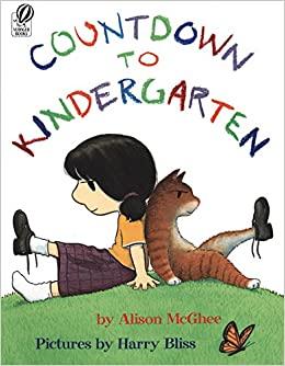 Countdown to Kindergarten: McGhee, Alison, Bliss, Harry: 9780152055868:  Amazon.com: Books