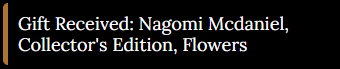 The Flowers receive the gift of Nagomi Mcdaniel, Collector's Edition