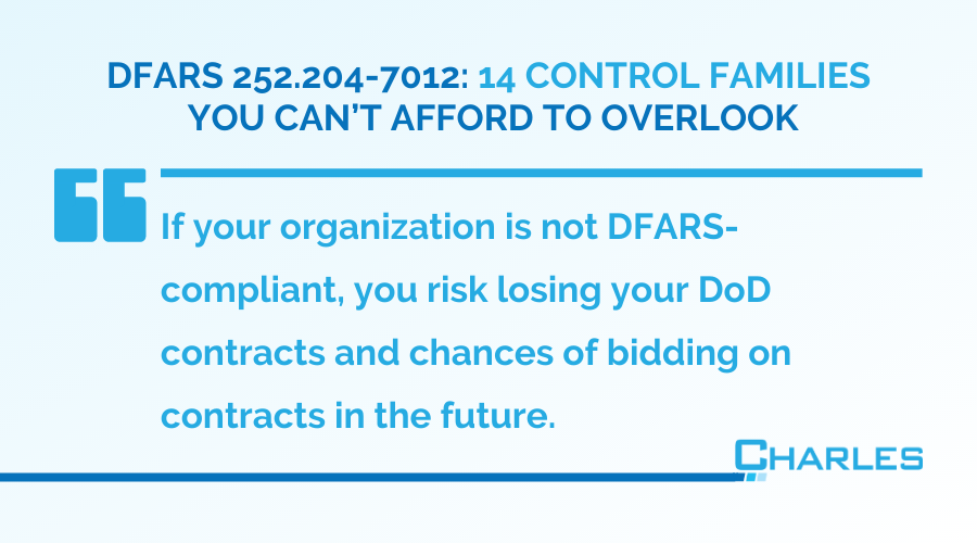 DFARS 252.204-7012: 14 Control Families You Can't Afford to Overlook