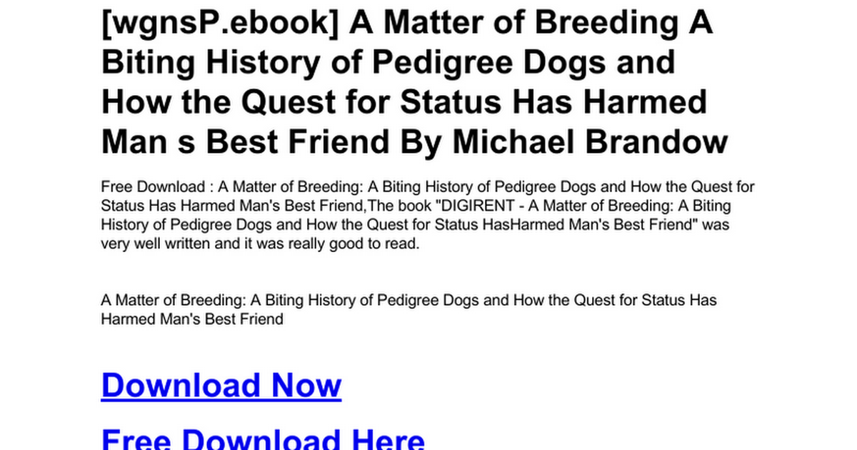 A Matter Of Breeding A Biting History Of Pedigree Dogs And How The