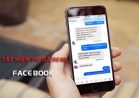 tắt hiển thị đã xem khi chat trên Fcebook