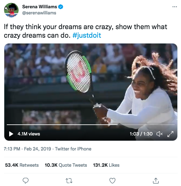 """Serena Williams tweets the Nike 'Dream Crazier' Ad. Her caption reads, """"If they think your dreams are crazy, show them what crazy dream can do. #justdo it."""""""