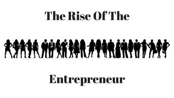 Image result for the rise of the entrepreneur