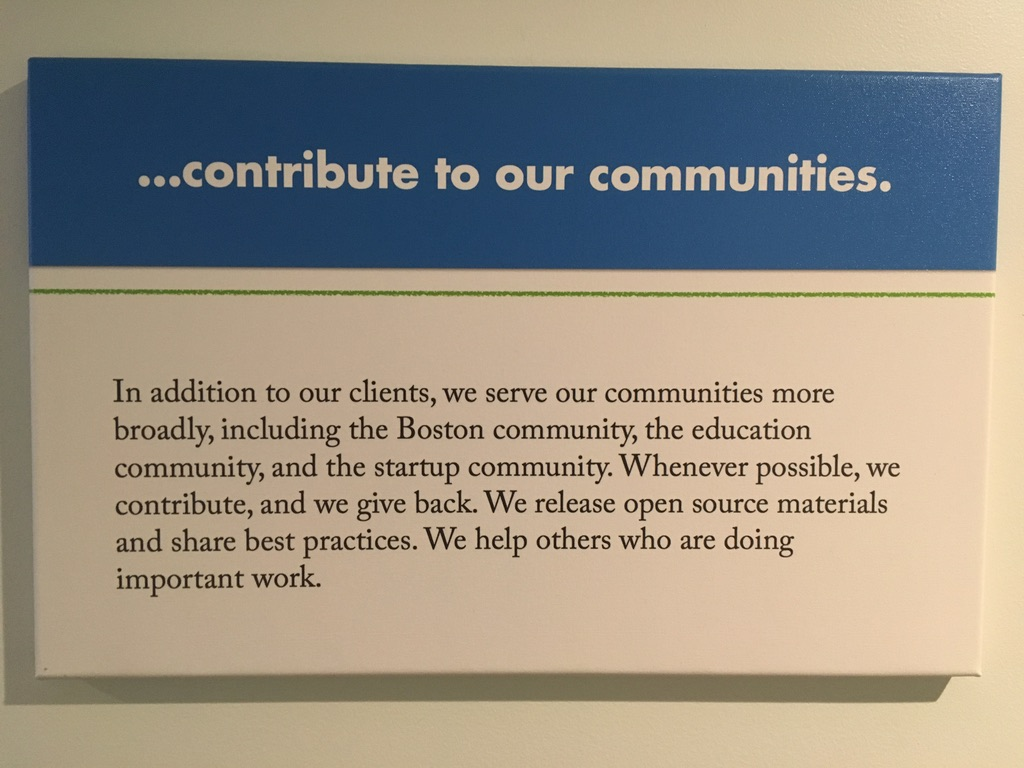 Image of core value: We contribute to our communities.  In addition to our clients, we serve our communities more broadly, including the Boston community, the education community, and the startup community. Whenever possible, we contribute, and we give back. We release open source materials and share best practices. We help others who are doing important work.