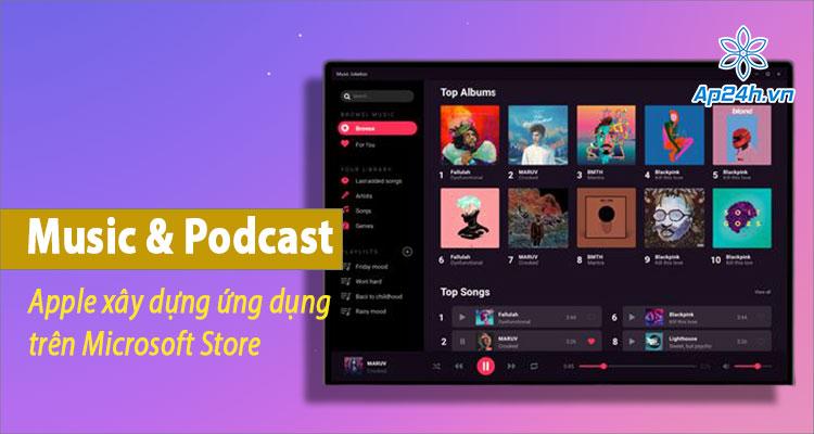 Apple đang phát triển ứng dụng Music và Podcast trên Microsoft Store?