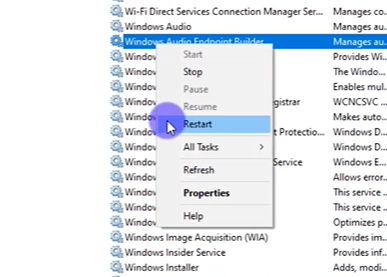 right click on windows audio endpoint builder and choose restart