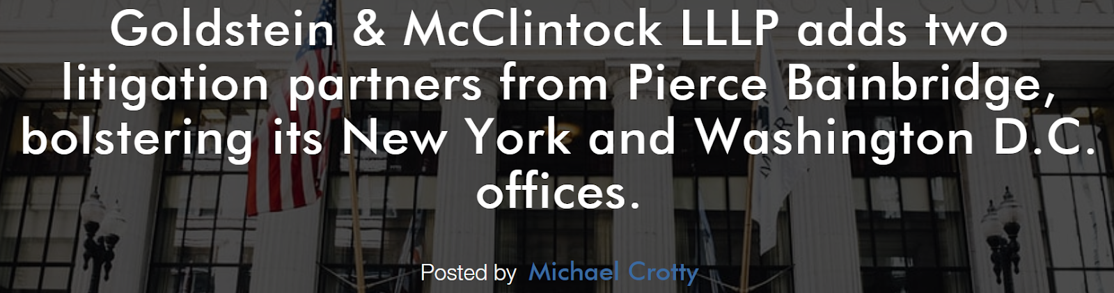 Breaking News:  Ex-Pierce Bainbridge General Counsel is Now at Goldstein & McClintock 5
