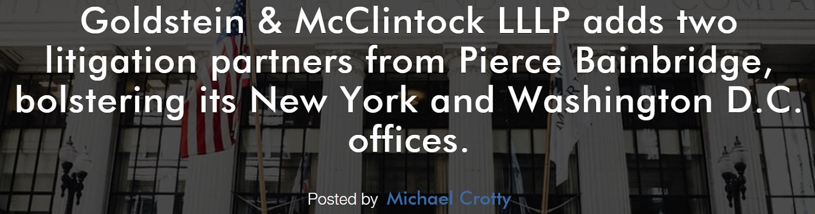 Breaking News:  Ex-Pierce Bainbridge General Counsel is Now at Goldstein & McClintock 9
