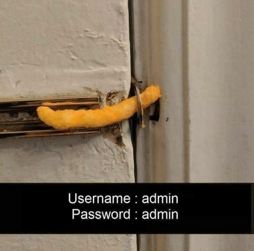 """Cheeto being used as a door lock, with username and password being """"admin"""" underneath. A representation of how secure these login details are!"""