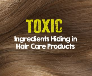 Toxic ingredients in hair products