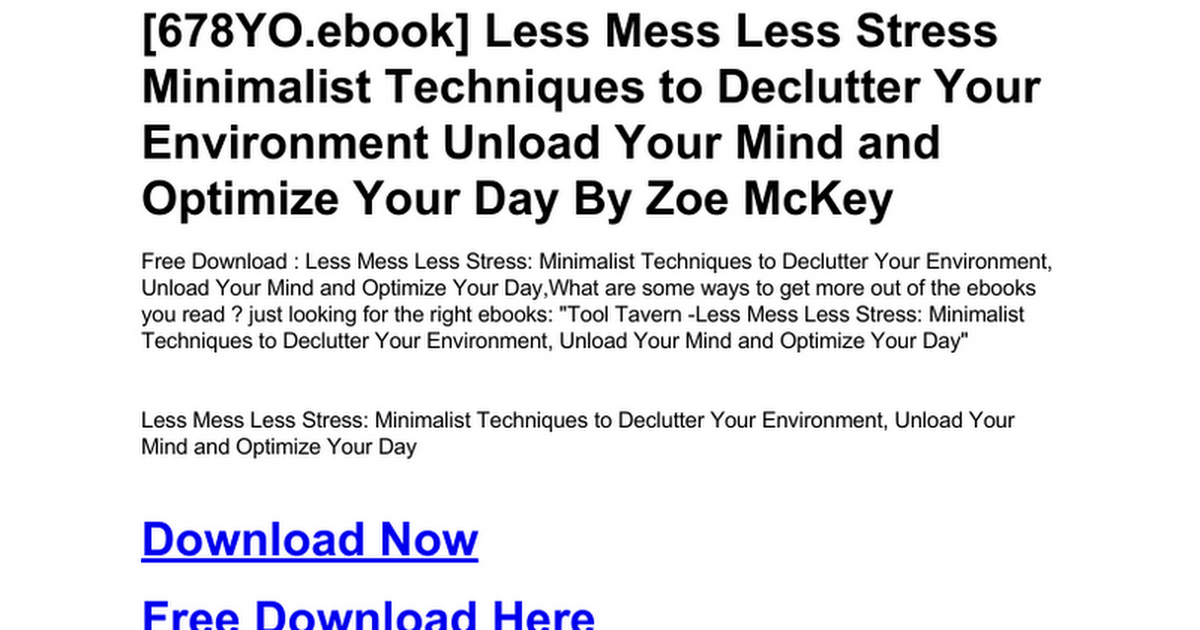 Less Mess Less Stress Minimalist Techniques To Declutter Your
